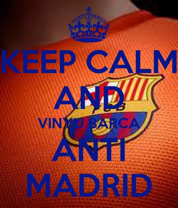 KEEP CALM AND VINYU BARCA ANTI MADRID
