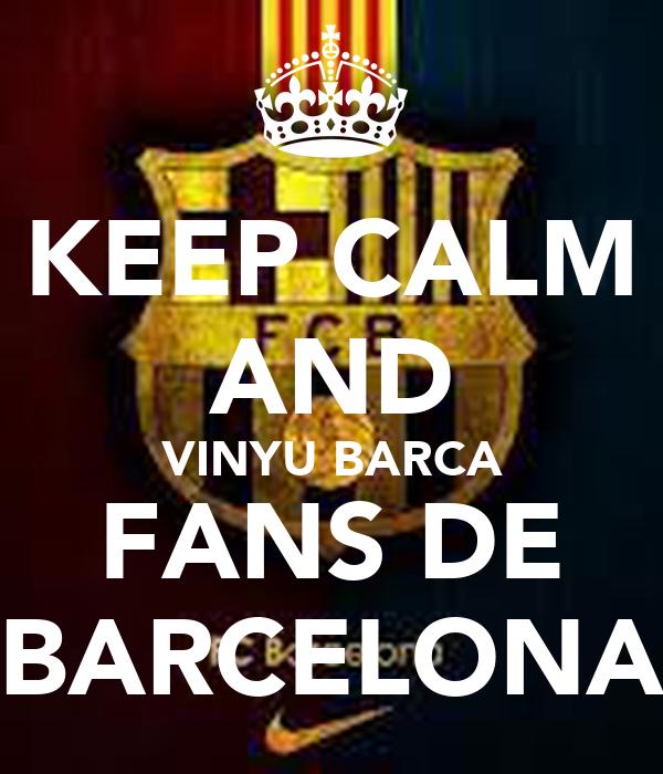 KEEP CALM AND VINYU BARCA FANS DE BARCELONA