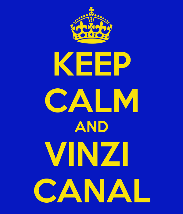 KEEP CALM AND VINZI  CANAL
