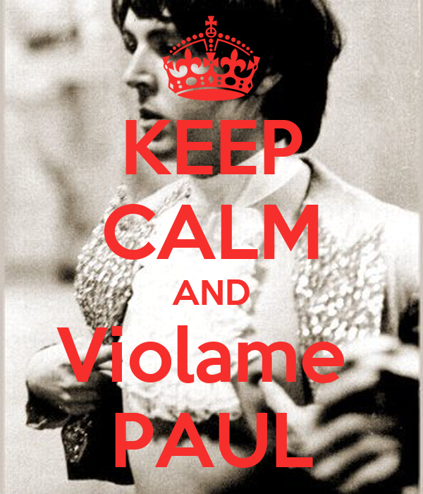 KEEP CALM AND Violame  PAUL