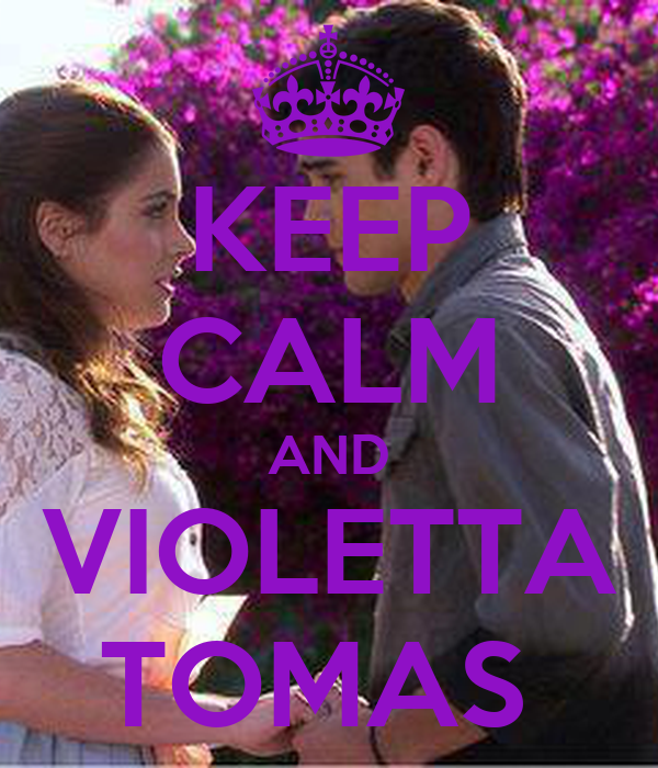 KEEP CALM AND VIOLETTA TOMAS