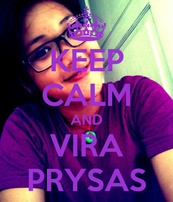 KEEP CALM AND VIRA PRYSAS