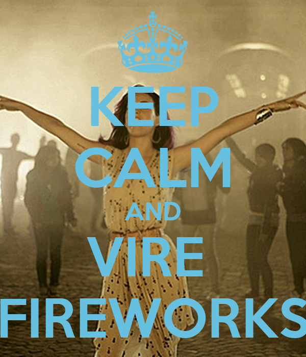 KEEP CALM AND VIRE  FIREWORKS