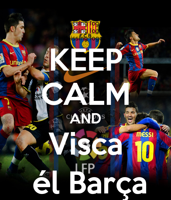 KEEP CALM AND Visca  él Barça