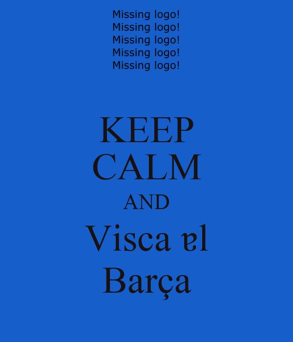KEEP CALM AND Visca ɐl Barça