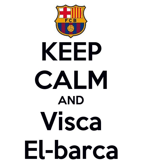 KEEP CALM AND Visca El-barca