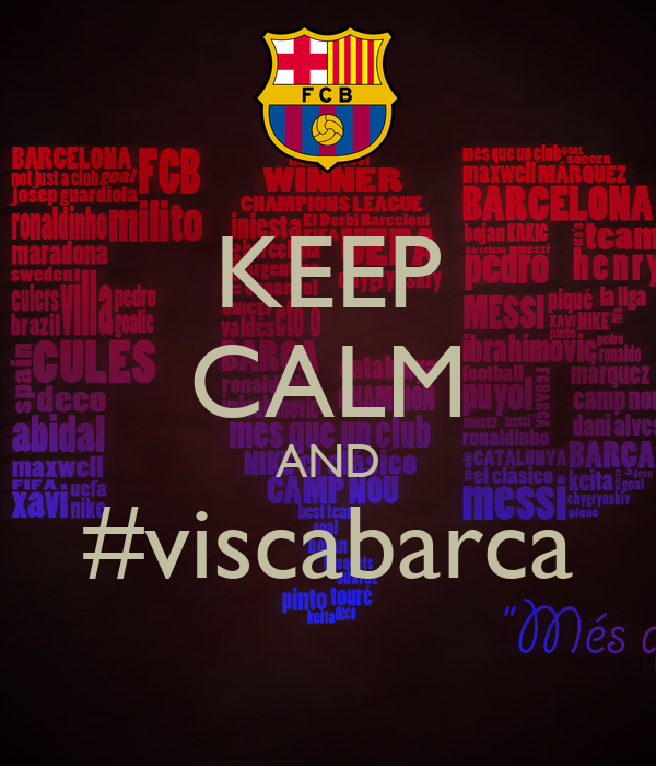 KEEP CALM AND #viscabarca
