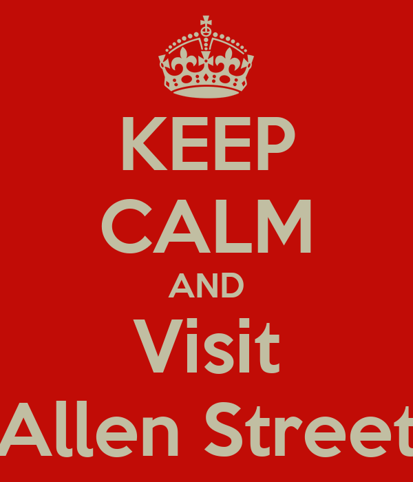 KEEP CALM AND Visit Allen Street
