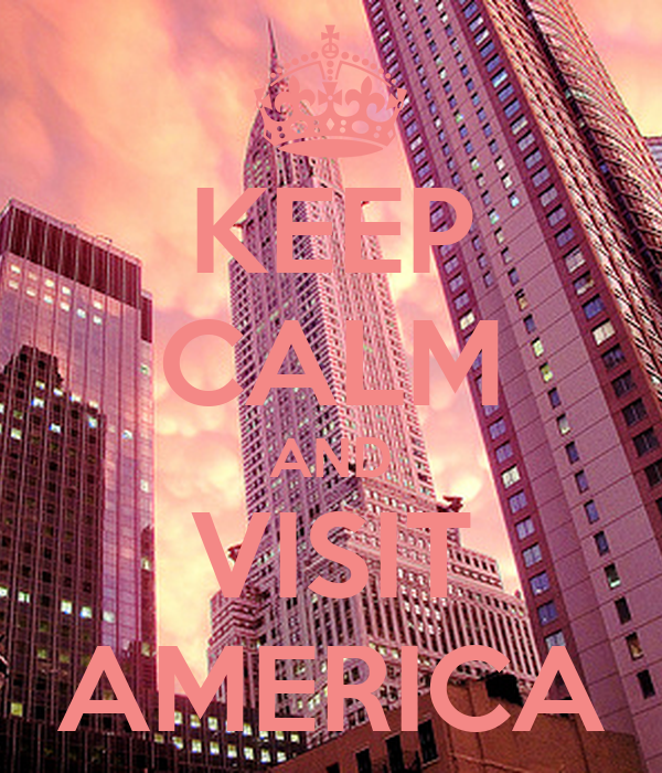 KEEP CALM AND VISIT AMERICA