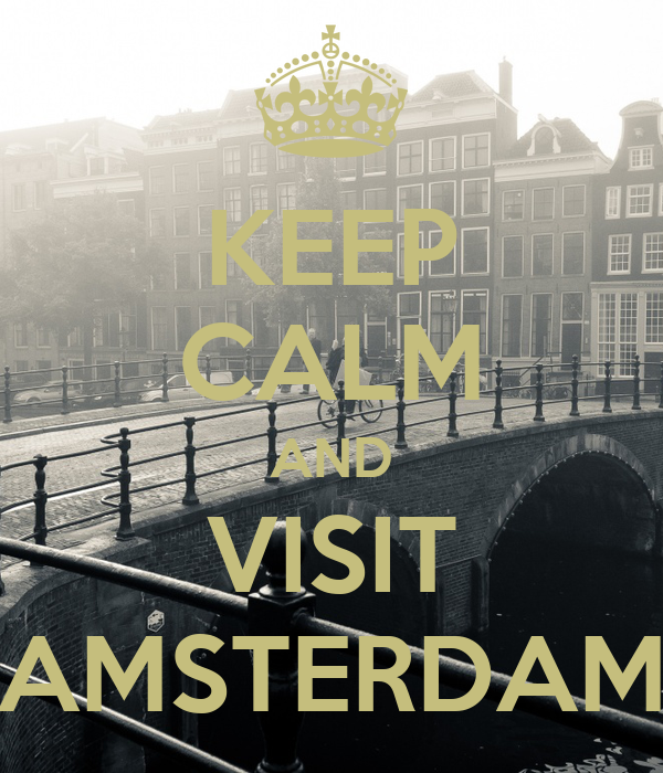 KEEP CALM AND VISIT AMSTERDAM