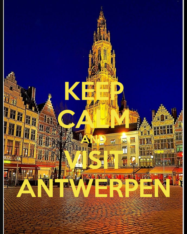 KEEP CALM AND VISIT ANTWERPEN