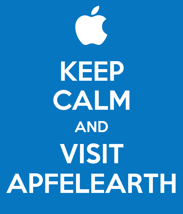 KEEP CALM AND VISIT APFELEARTH