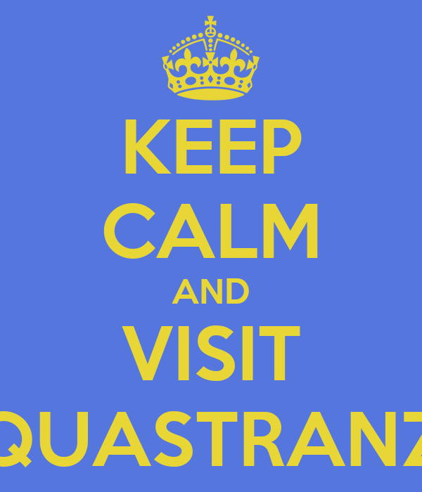 KEEP CALM AND VISIT AQUASTRANZA