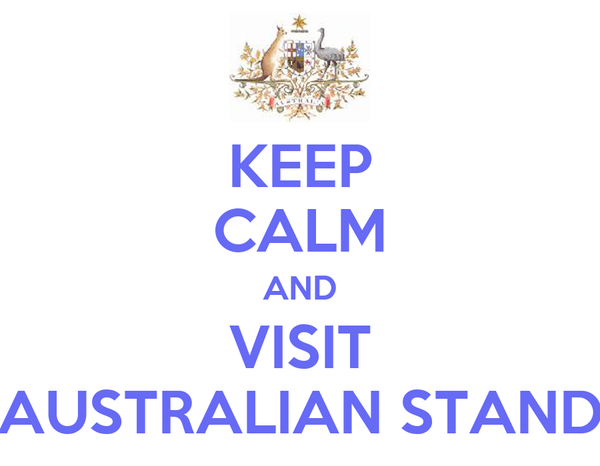 KEEP CALM AND VISIT AUSTRALIAN STAND