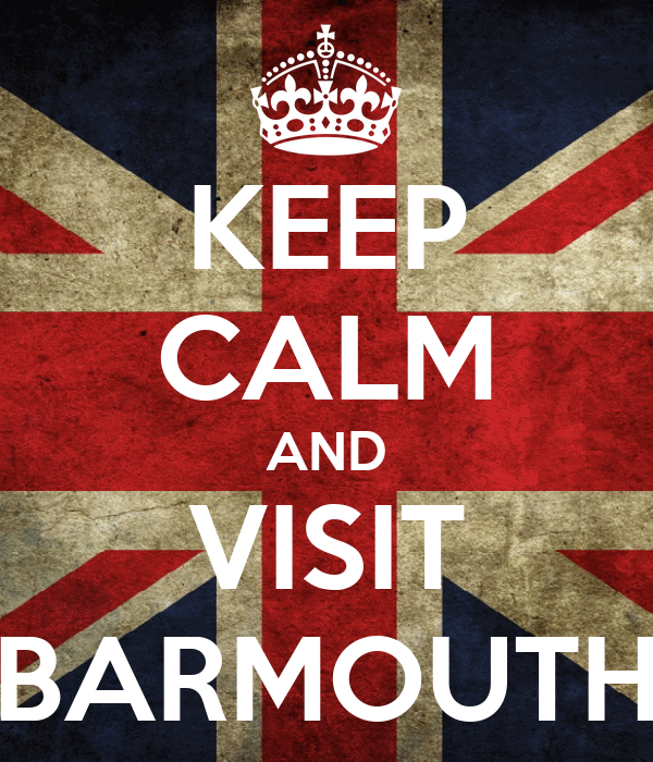 KEEP CALM AND VISIT BARMOUTH