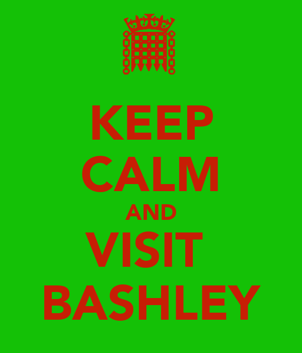 KEEP CALM AND VISIT  BASHLEY