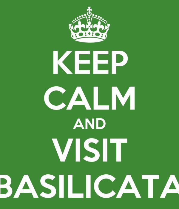 KEEP CALM AND VISIT BASILICATA