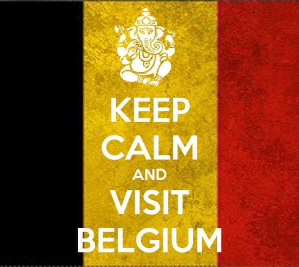 KEEP CALM AND VISIT BELGIUM