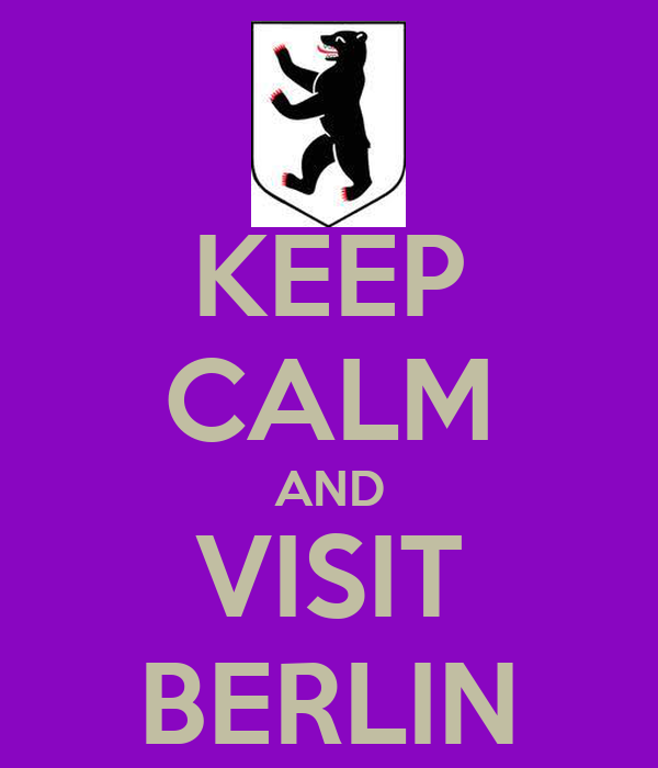 KEEP CALM AND VISIT BERLIN