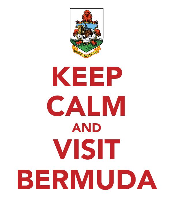 KEEP CALM AND VISIT BERMUDA