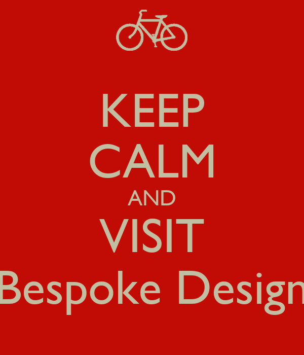 KEEP CALM AND VISIT Bespoke Design