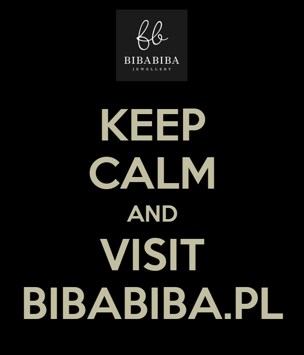 KEEP CALM AND VISIT BIBABIBA.PL