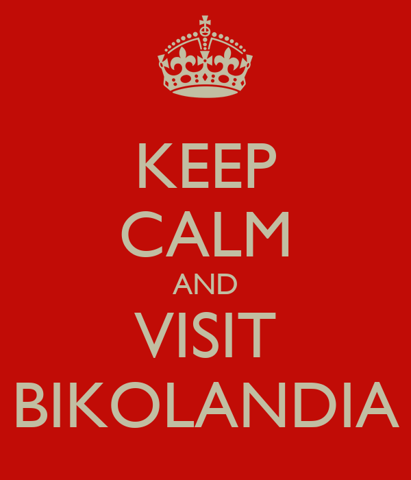 KEEP CALM AND VISIT BIKOLANDIA