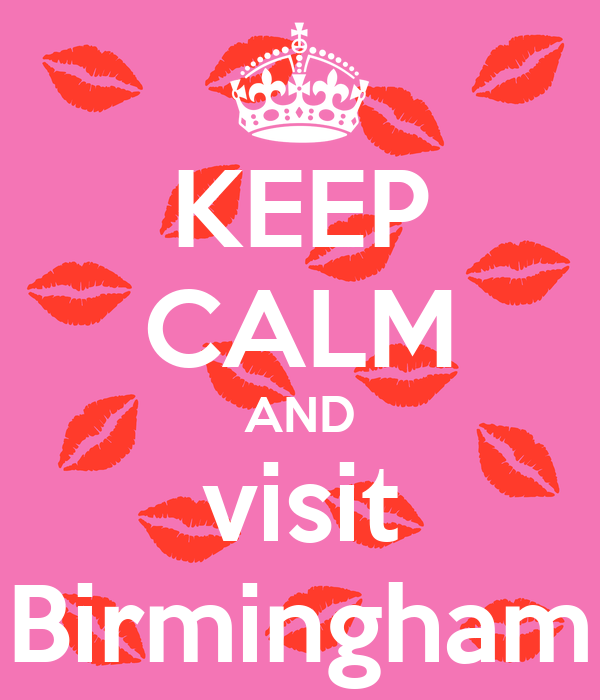 KEEP CALM AND visit Birmingham