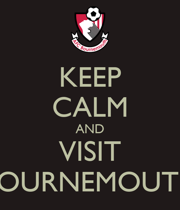 KEEP CALM AND VISIT BOURNEMOUTH