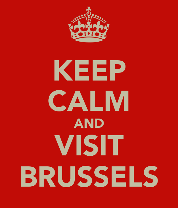 KEEP CALM AND VISIT BRUSSELS