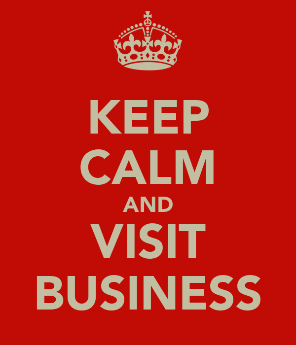 KEEP CALM AND VISIT BUSINESS