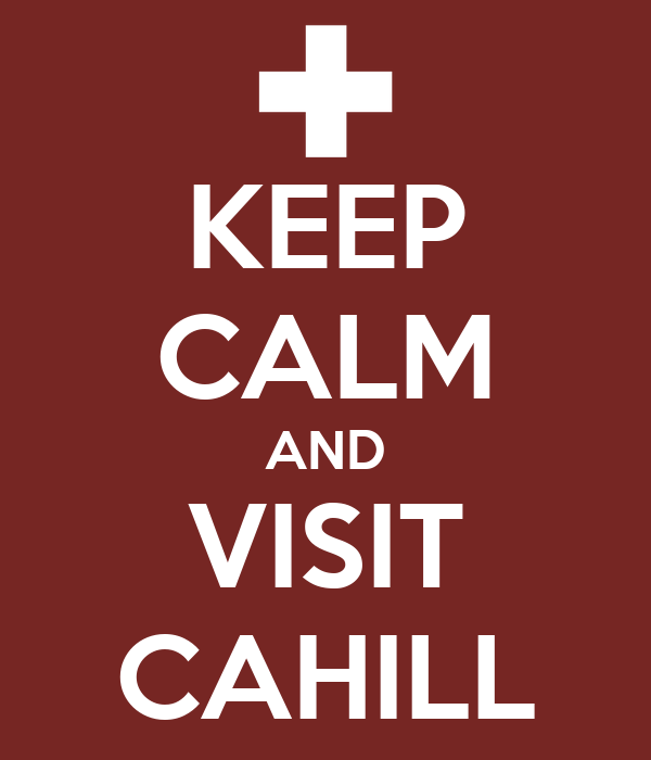 KEEP CALM AND VISIT CAHILL