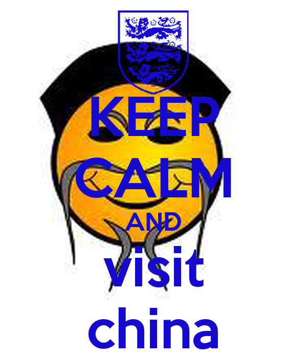KEEP CALM AND visit china