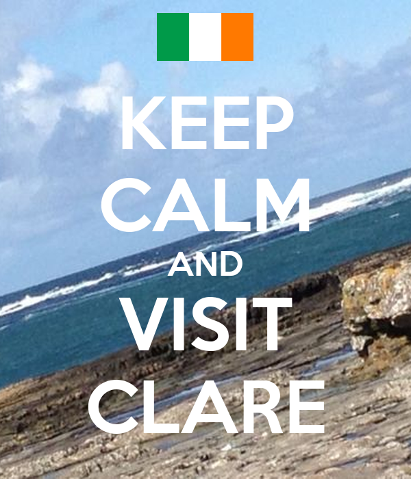 KEEP CALM AND VISIT CLARE