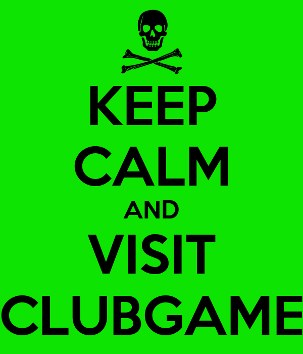 KEEP CALM AND VISIT CLUBGAME