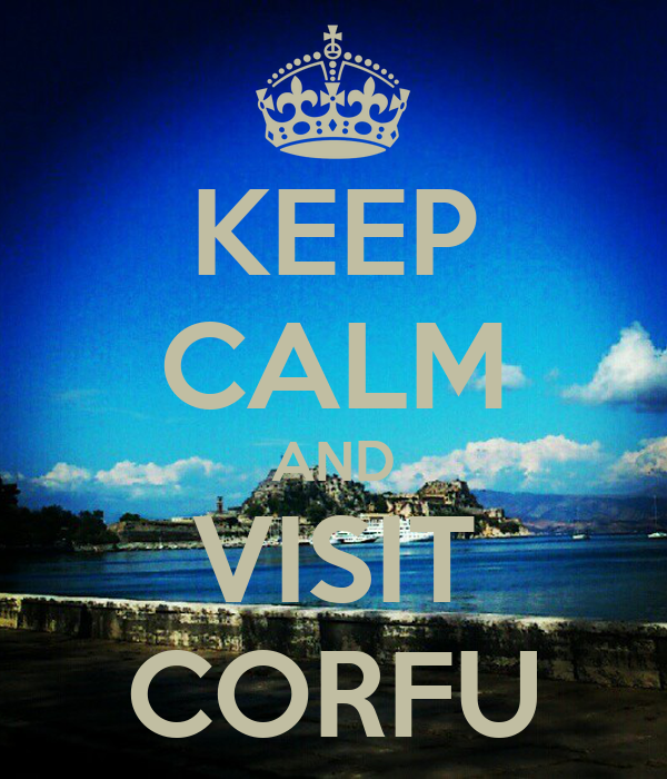 KEEP CALM AND VISIT CORFU
