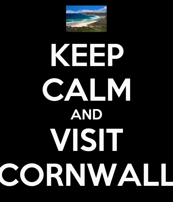 KEEP CALM AND VISIT CORNWALL