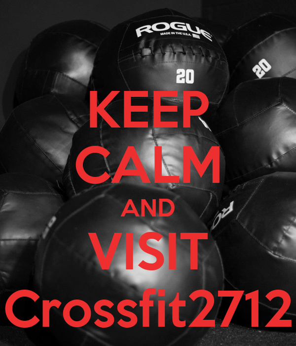 KEEP CALM AND VISIT Crossfit2712