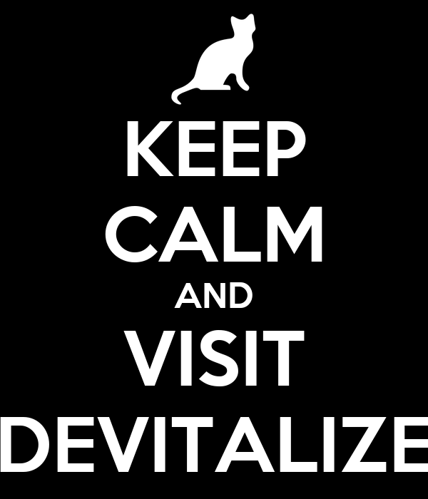KEEP CALM AND VISIT DEVITALIZE