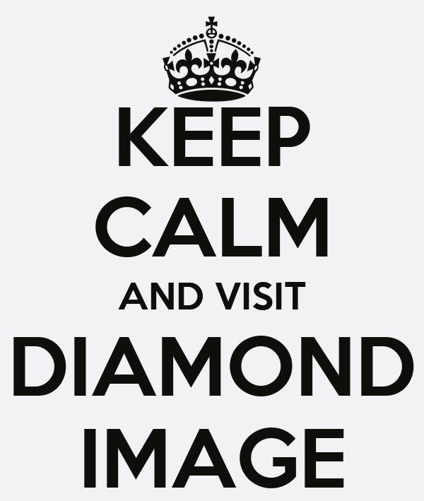 KEEP CALM AND VISIT DIAMOND IMAGE