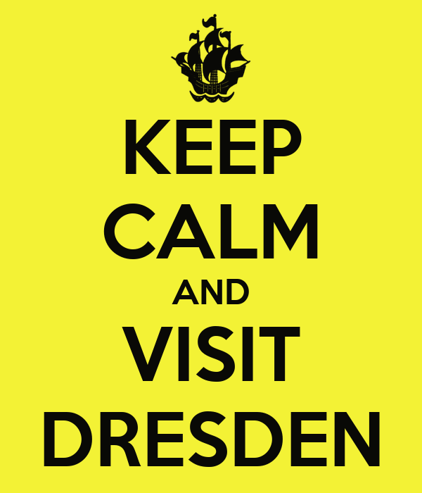 KEEP CALM AND VISIT DRESDEN