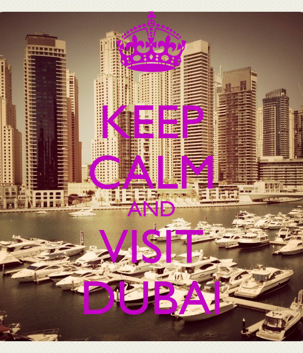 KEEP CALM AND VISIT DUBAI