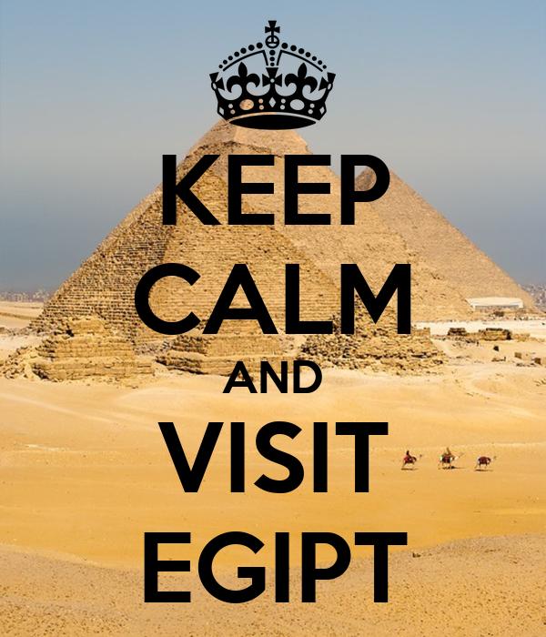 KEEP CALM AND VISIT EGIPT