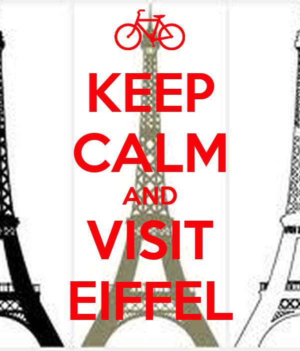 KEEP CALM AND VISIT EIFFEL