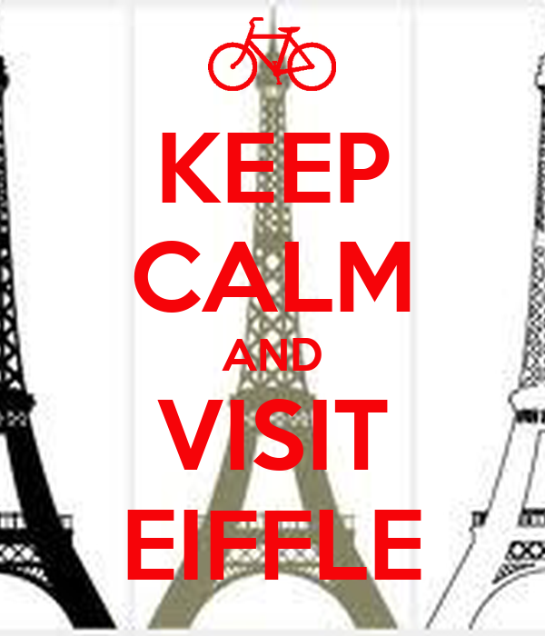KEEP CALM AND VISIT EIFFLE