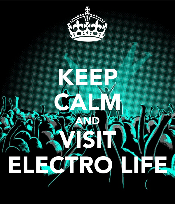 KEEP CALM AND VISIT ELECTRO LIFE