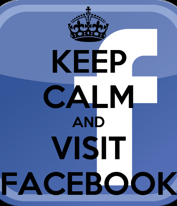 KEEP CALM AND VISIT FACEBOOK