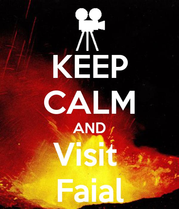 KEEP CALM AND Visit  Faial