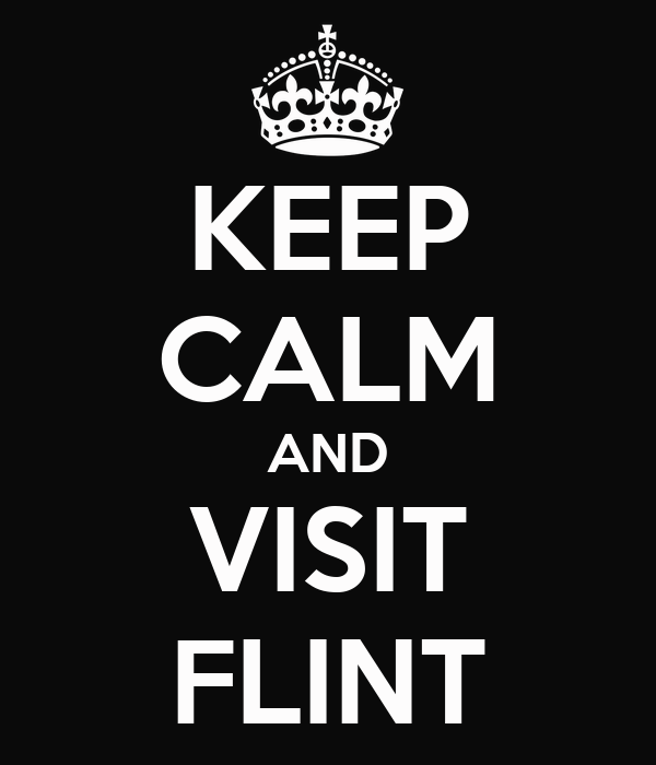 KEEP CALM AND VISIT FLINT