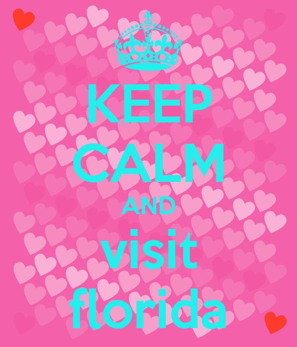 KEEP CALM AND visit florida